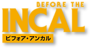 230103036-BEFORE-INCAL_JP_logodark_1_worklogothumb